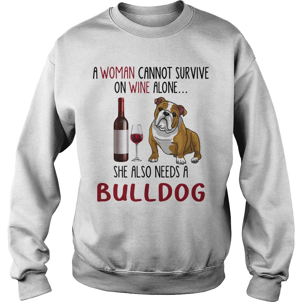 A Woman Cannot Survive On Wine Alone She Also Needs A Bulldog Sweater