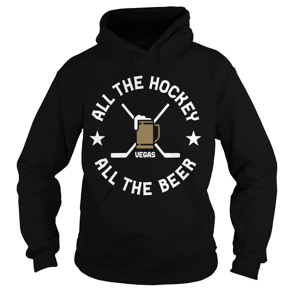 All The Hockey All The Beer Vegas Hoodie