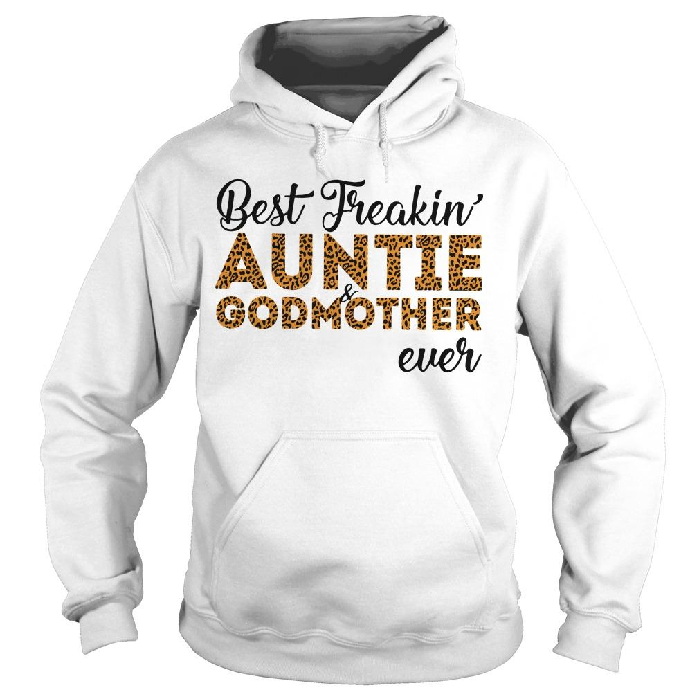Best Freakin' Auntie And Godmother Ever Hoodie