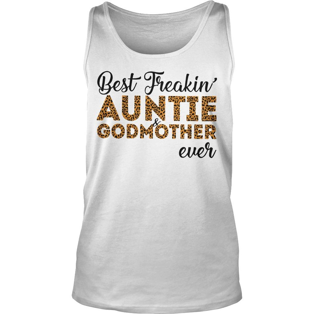 Best Freakin' Auntie And Godmother Ever Tank Top