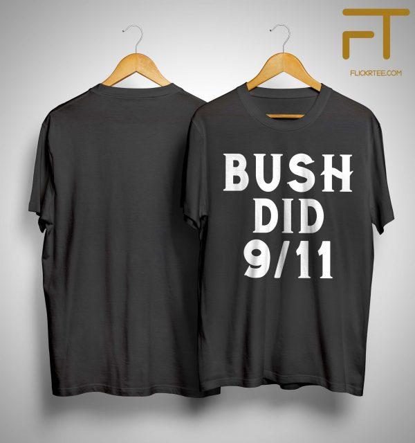 Bush Did 911 Shirt