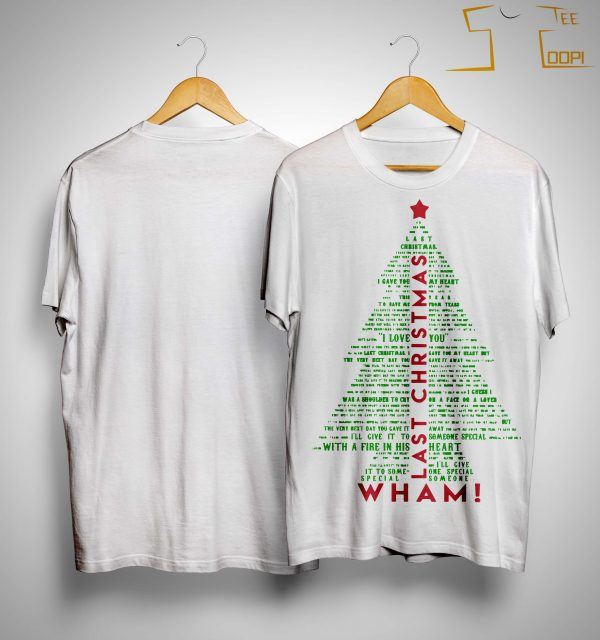 Christmas Tree Wham Last Christmas Shirt