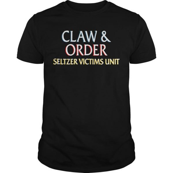 Claw And Order Seltzer Victims Unit Shirt