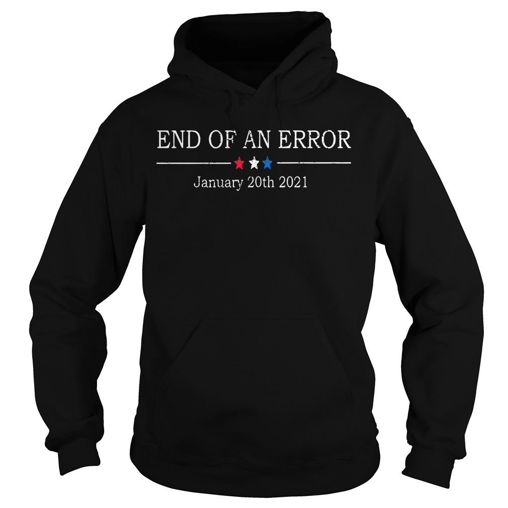 End Of An Error January 20th 2021 Hoodie