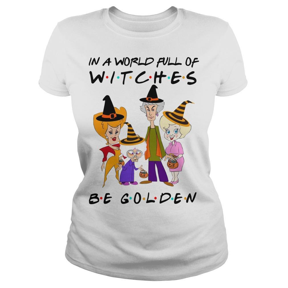 Friends In A World Full Of Witches Be Golden Longsleeve