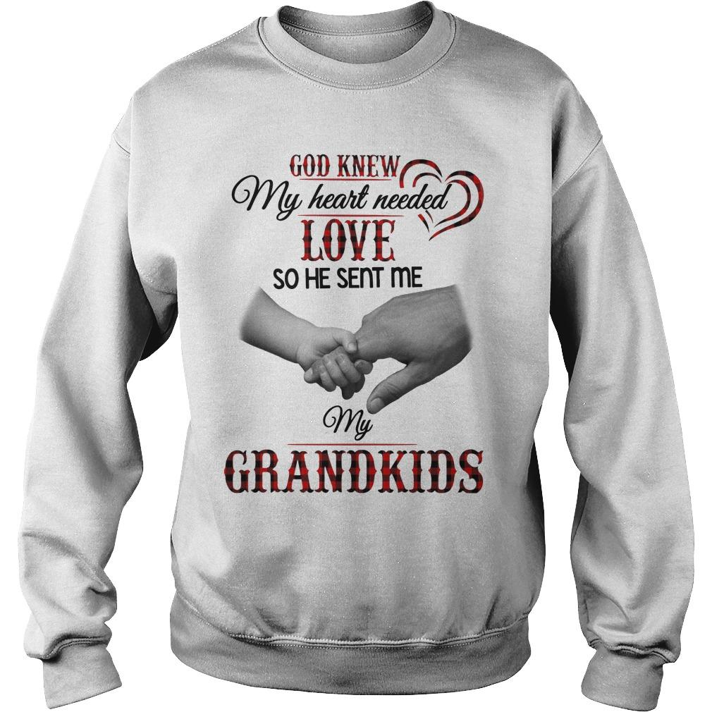 God Knew My Heart Needed Love So He Sent Me My Grandkids Sweater