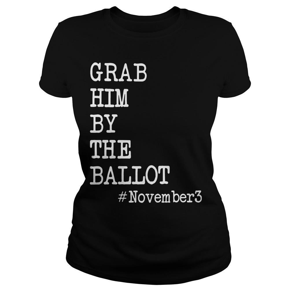 Grab Him By The Ballot #november3 Longsleeve