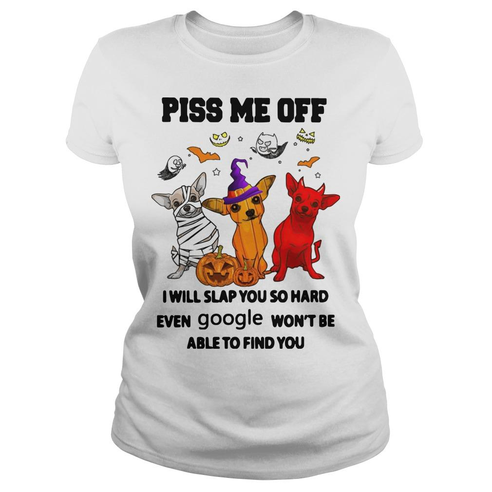Halloween Chihuahua Piss Me Off I Will Slap You So Hard Longsleeve