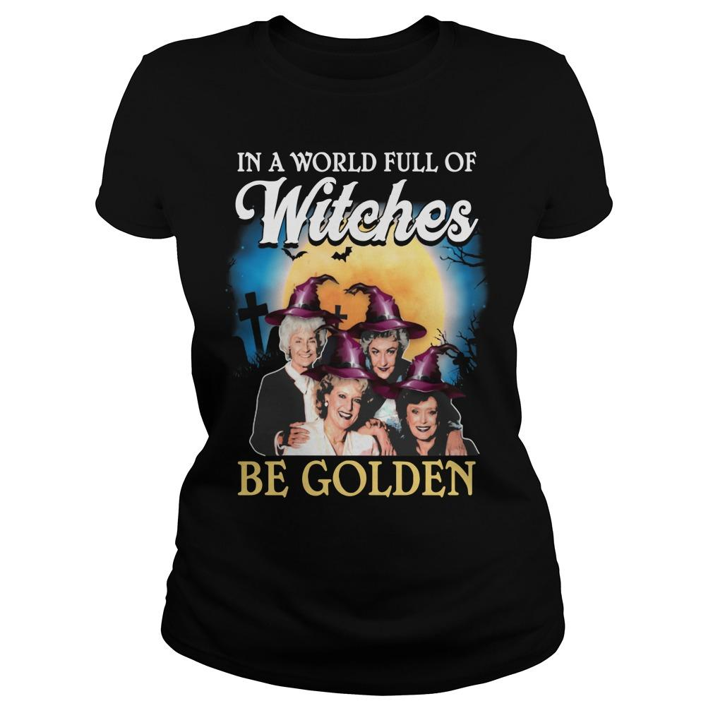 Halloween In A World Full Of Witches Be Golden Longsleeve