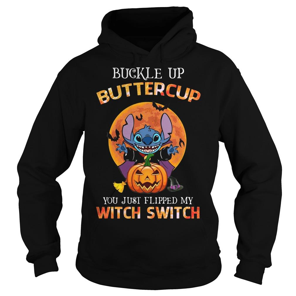 Halloween Stitch Buckle Up Buttercup You Just Flipped My Witch Switch Hoodie