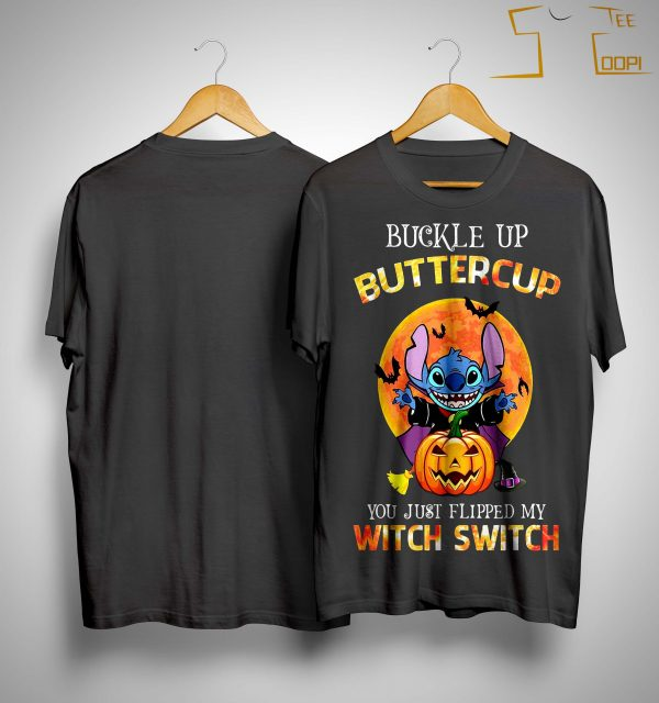 Halloween Stitch Buckle Up Buttercup You Just Flipped My Witch Switch Shirt