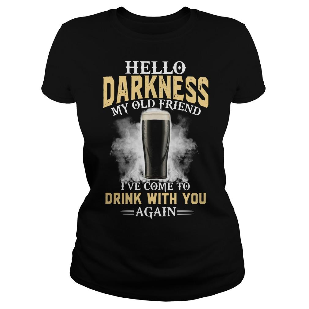 Hello Darkness My Old Friend I've Come To Drink With You Again Longsleeve