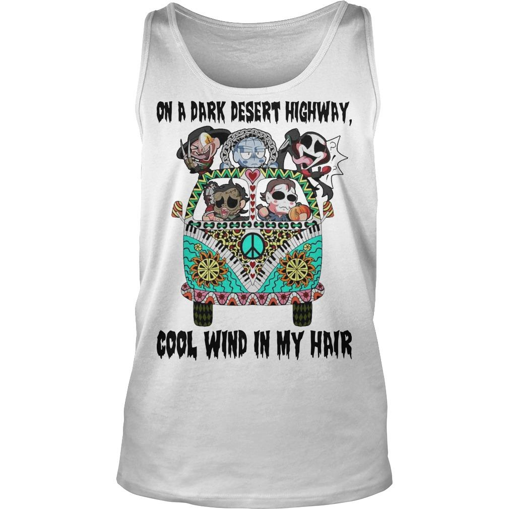 Horror Character Hippie Drive On A Dark Desert Highway Cool Wind My Hair Tank Top