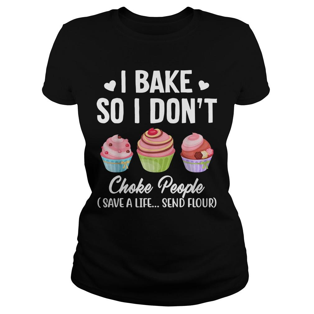 I Bake So I Don't Choke People Save A Life Send Flour Longsleeve