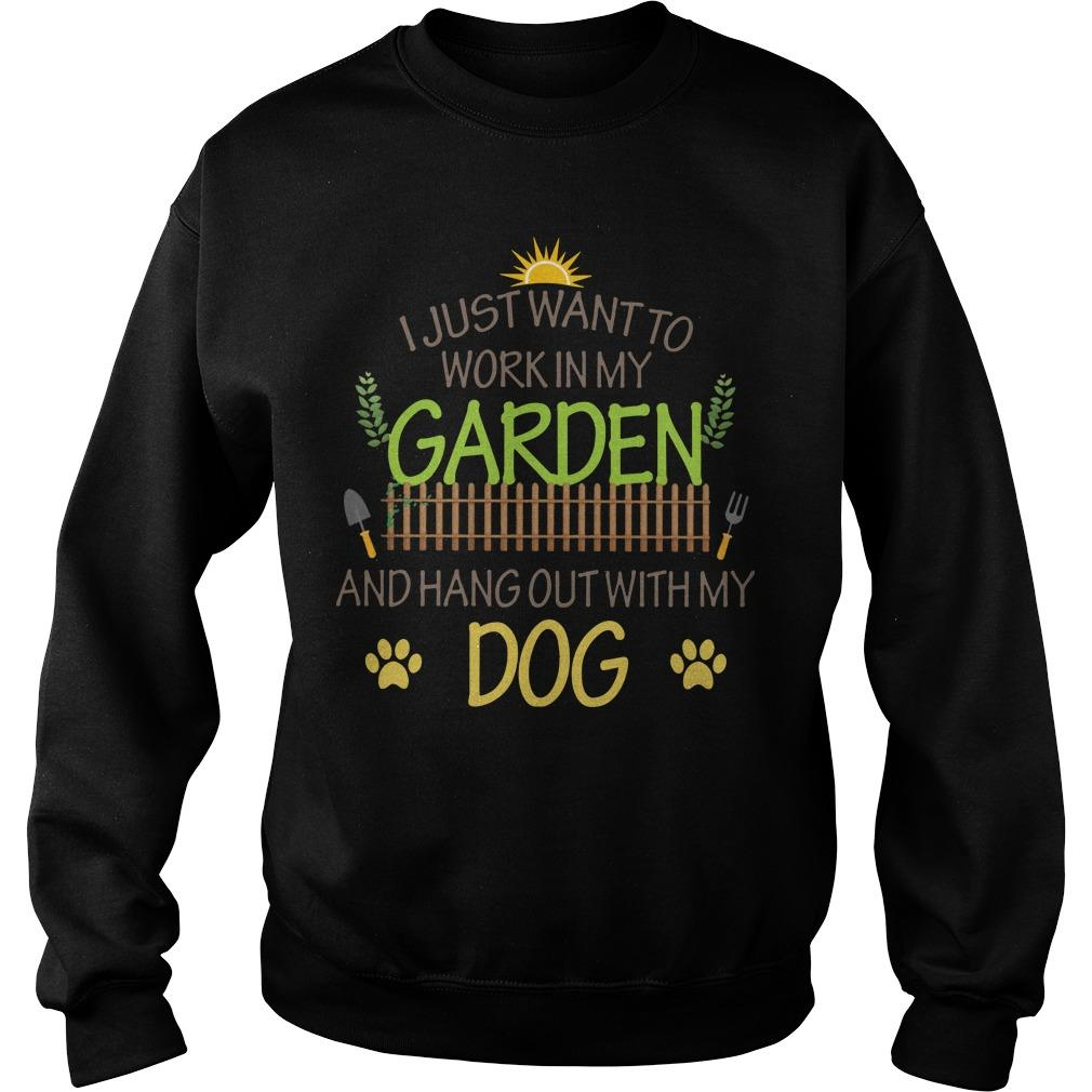 I Just Want To Work In My Garden And Hang Out With My Dog Sweater