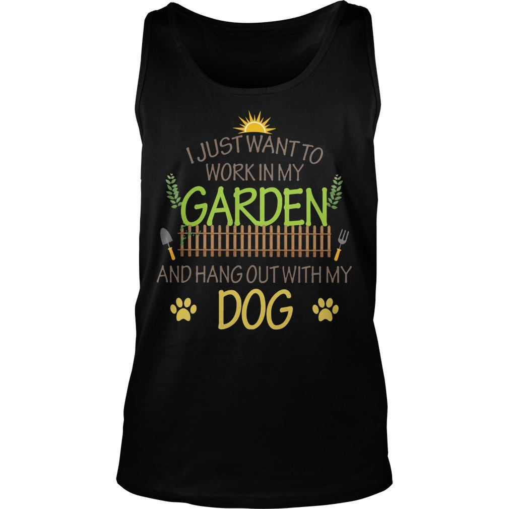 I Just Want To Work In My Garden And Hang Out With My Dog Tank Top