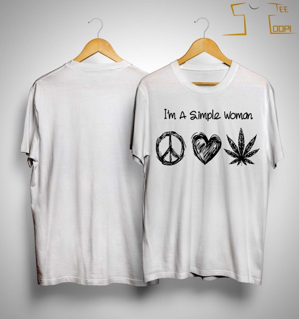 I'm A Simple Woman Like Hippie Heart Weed Shirt
