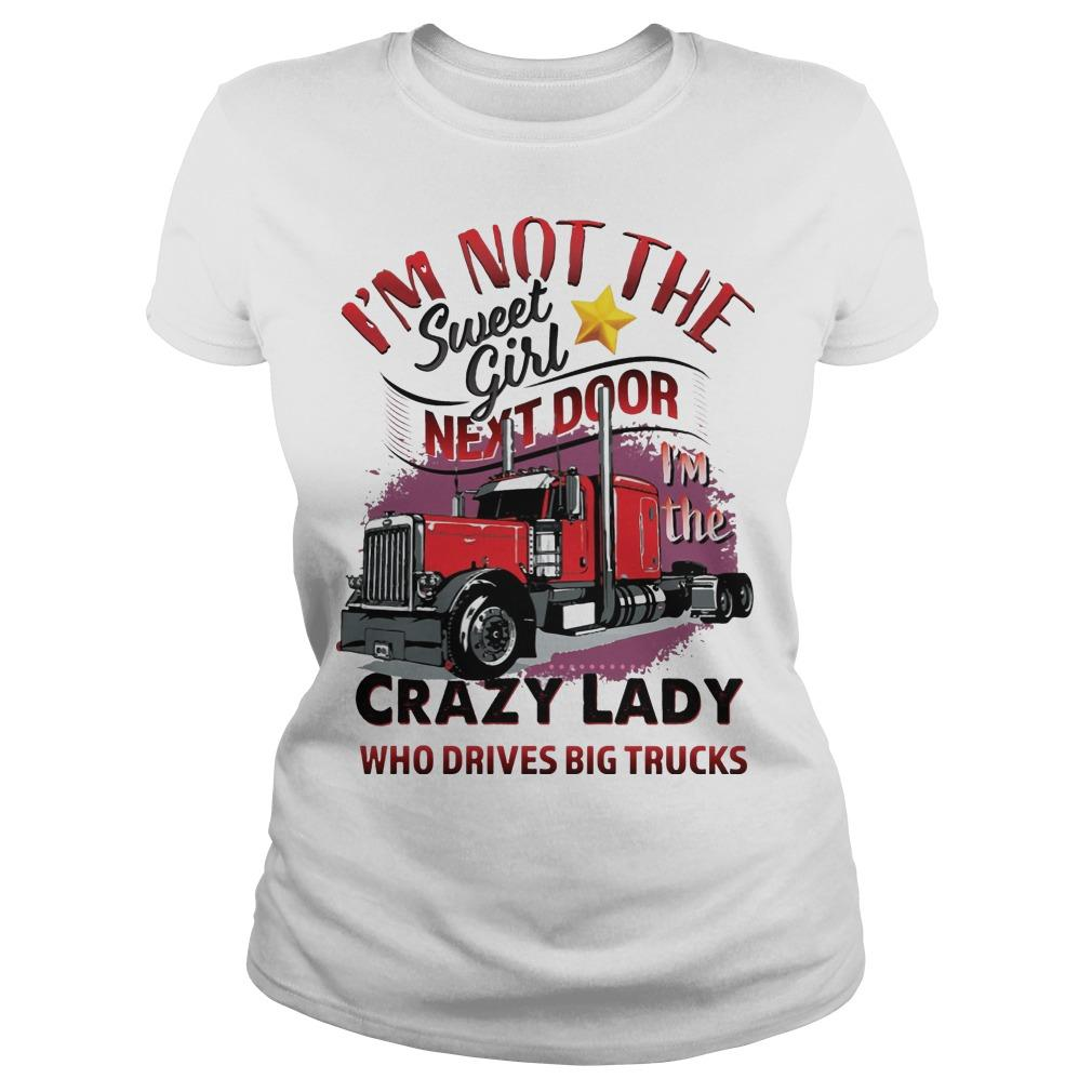 I'm Not The Sweet Girl Next Door I'm The Crazy Lady Longsleeve
