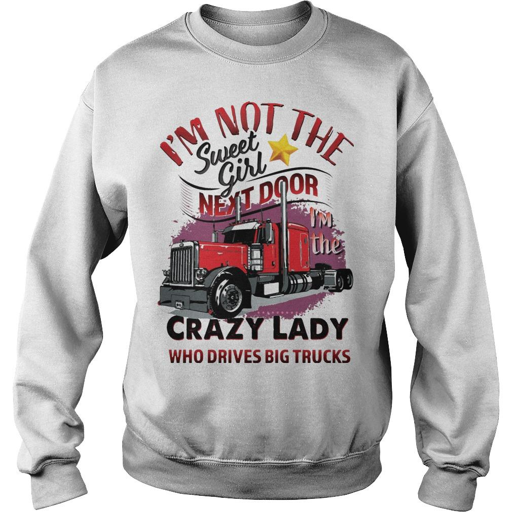 I'm Not The Sweet Girl Next Door I'm The Crazy Lady Sweater