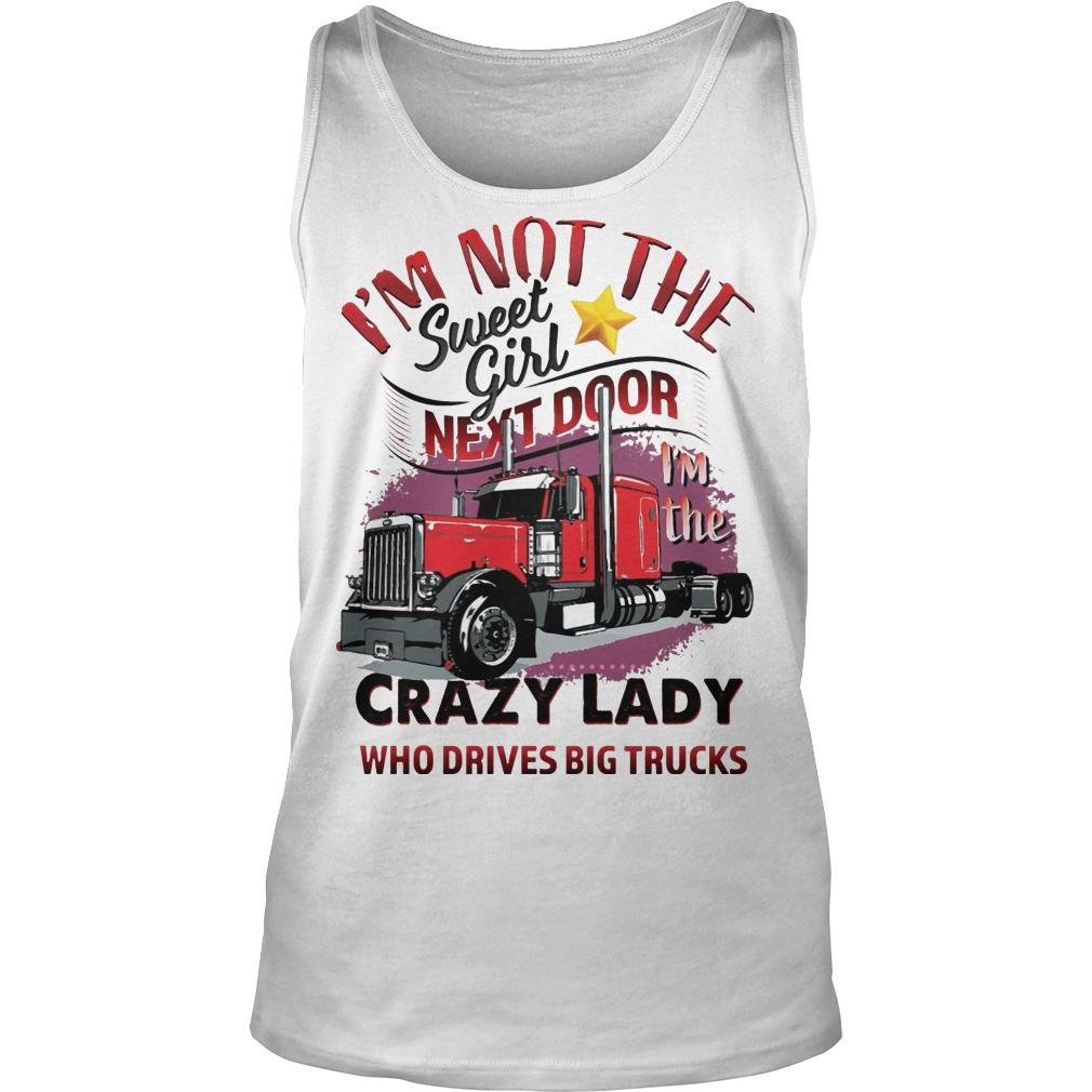 I'm Not The Sweet Girl Next Door I'm The Crazy Lady Tank Top