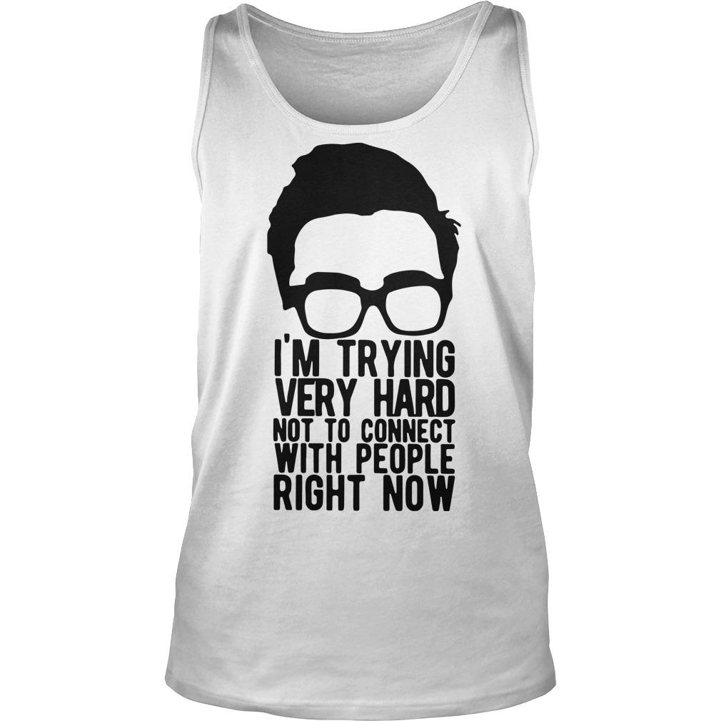 I'm Trying Very Hard Not To Connect With People Right Now Tank Top