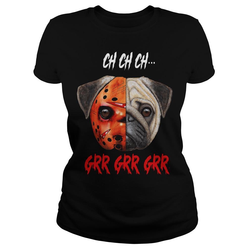 Jason Voorhees Pug Halloween Ch Ch Ch Grr Grr Grr Longsleeve