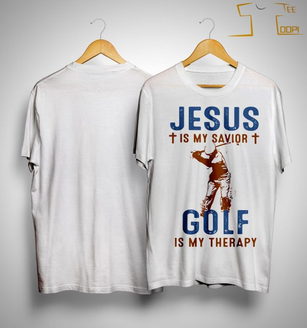 Jesus Is My Savior Golf Is My Therapy Shirt