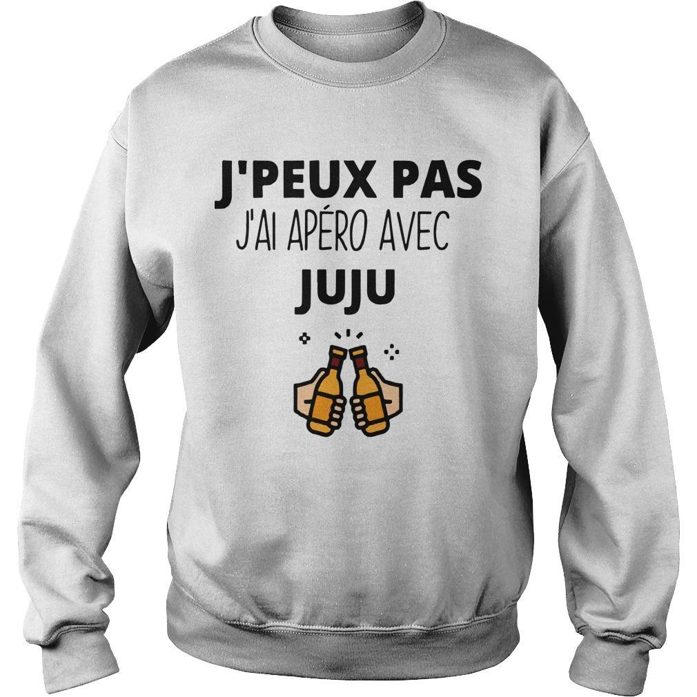 J'peux Pas J'ai Apéro Avec Juju Sweater