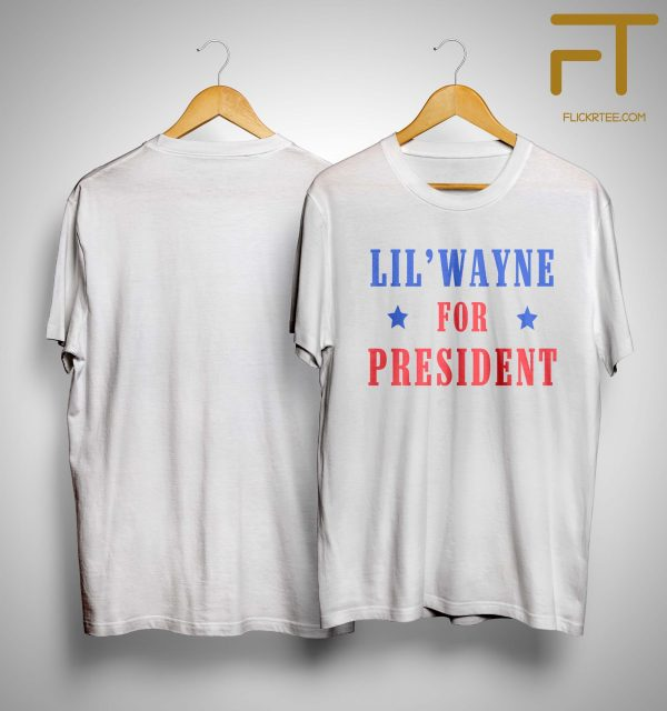 Lil Wayne For President Shirt