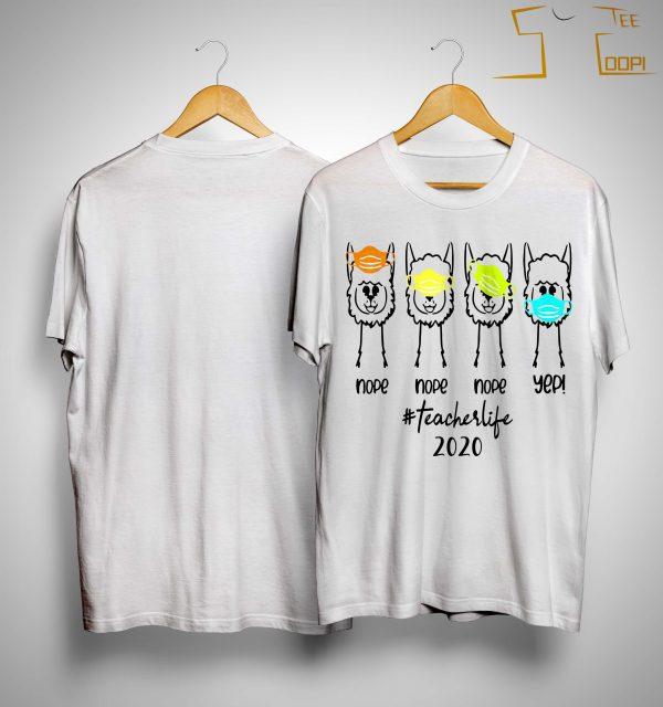 Llama Nope Nope Nope Yep #teacherlife 2020 Shirt