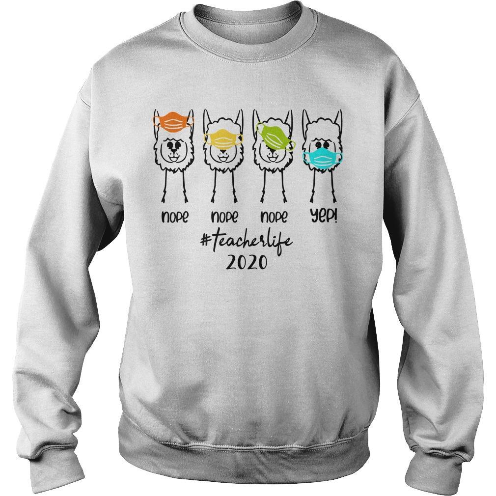 Llama Nope Nope Nope Yep #teacherlife 2020 Sweater