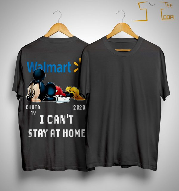 Mickey Mouse Walmart Covid 19 2020 I Can't Stay At Home Shirt