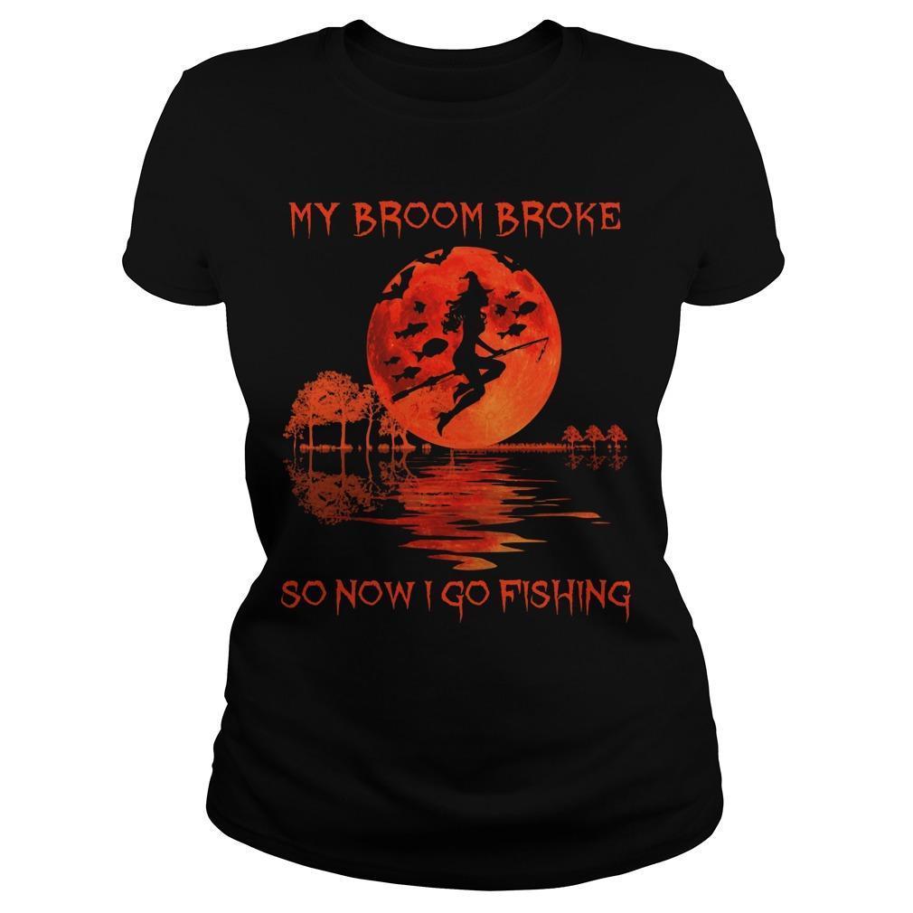 My Broom Broke So Now I Go Fishing Longsleeve