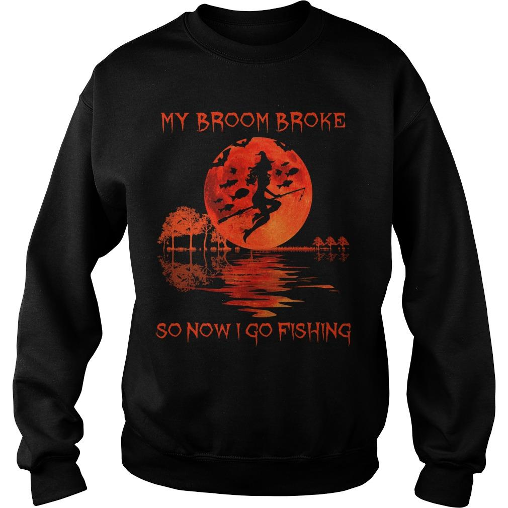 My Broom Broke So Now I Go Fishing Sweater