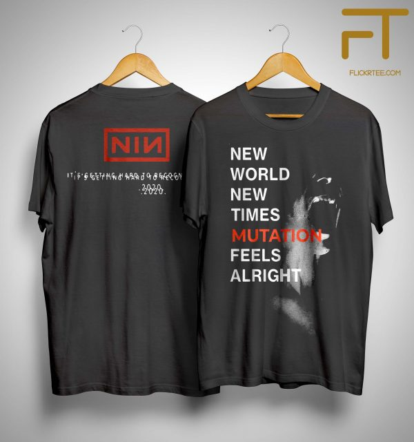 Nine Inch Nails New World New Times Mutation Feels Alright Shirt