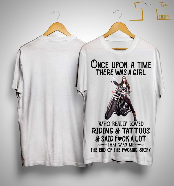 Once Upon A Time There Was A Girl Who Really Loved Riding And Tattoos Shirt