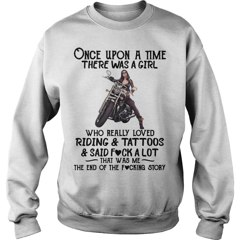 Once Upon A Time There Was A Girl Who Really Loved Riding And Tattoos Sweater