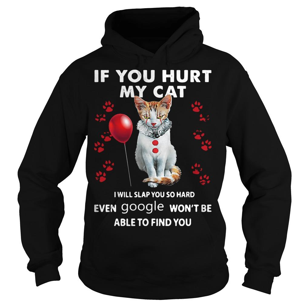 Pennywise If You Hurt My Cat I Will Slap You So Hard Hoodie