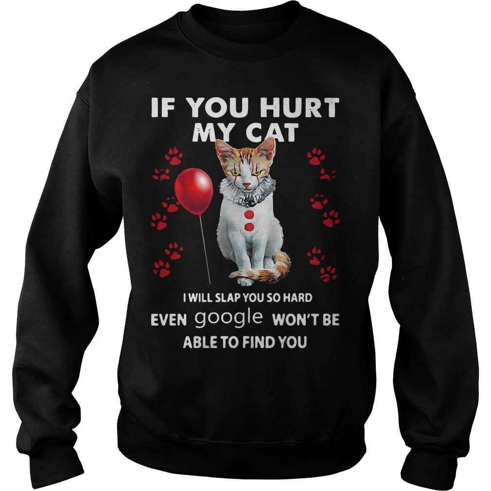 Pennywise If You Hurt My Cat I Will Slap You So Hard Sweater