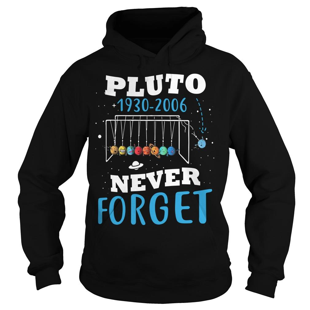 Pluto 1930 2006 Never Forget Hoodie