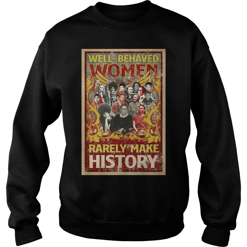 RBG Well Behaved Women Rarely Make History Sweater