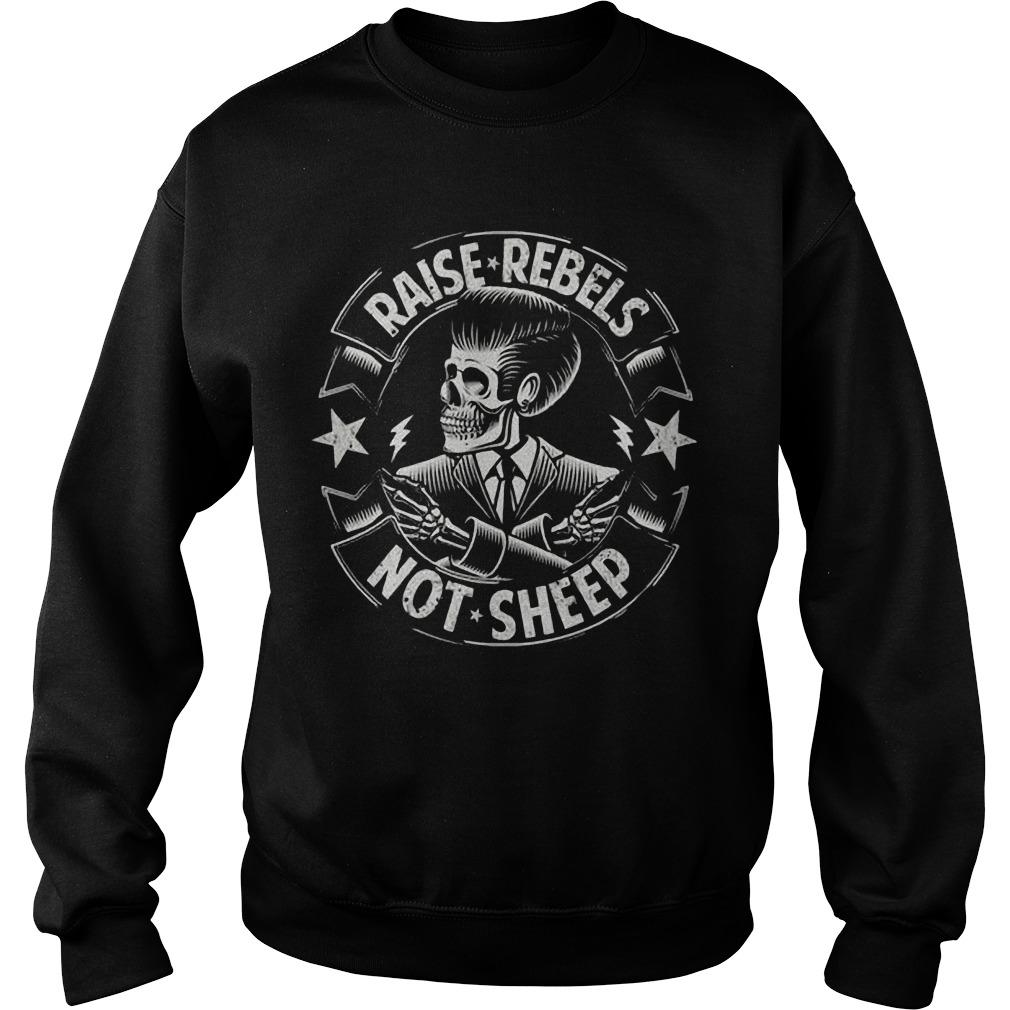 Raise Rebels Not Sheep Sweater