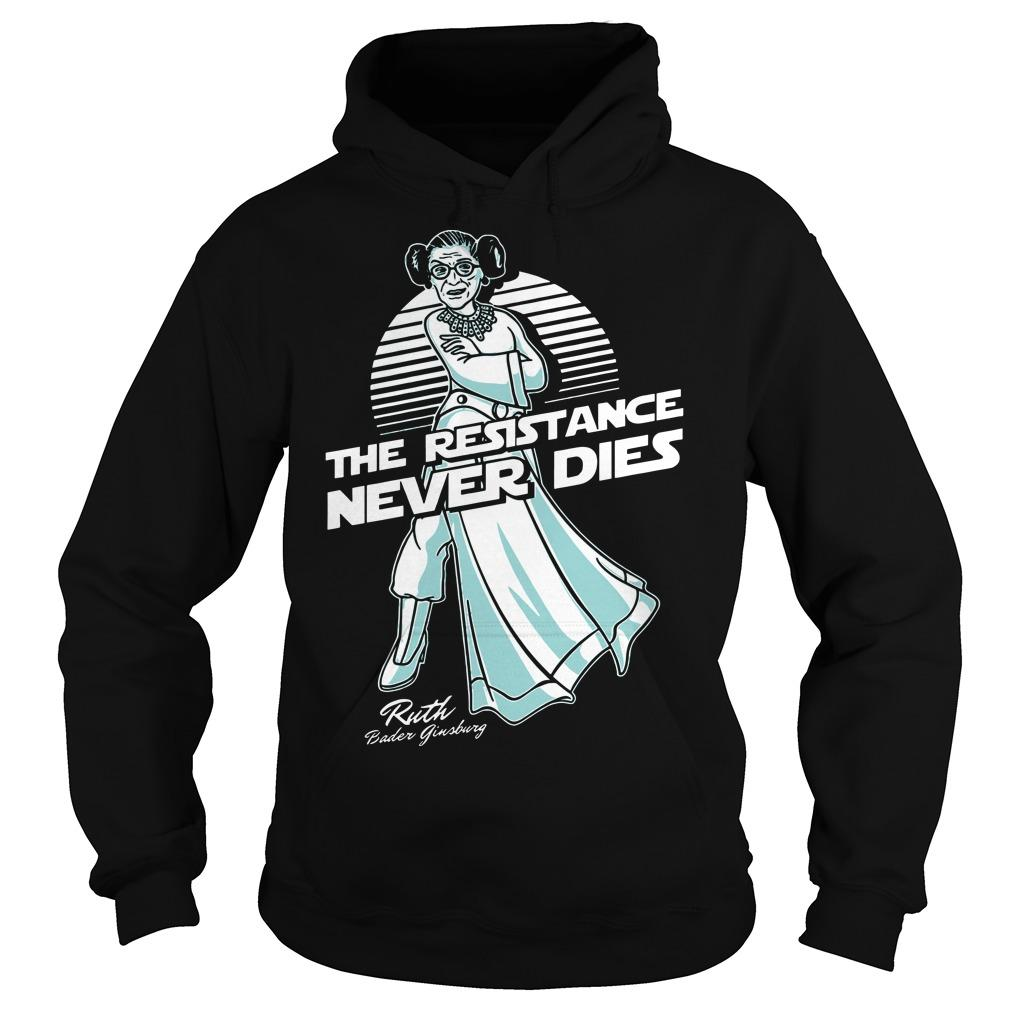 Ruth Bader Ginsburg The Resistance Never Dies Hoodie