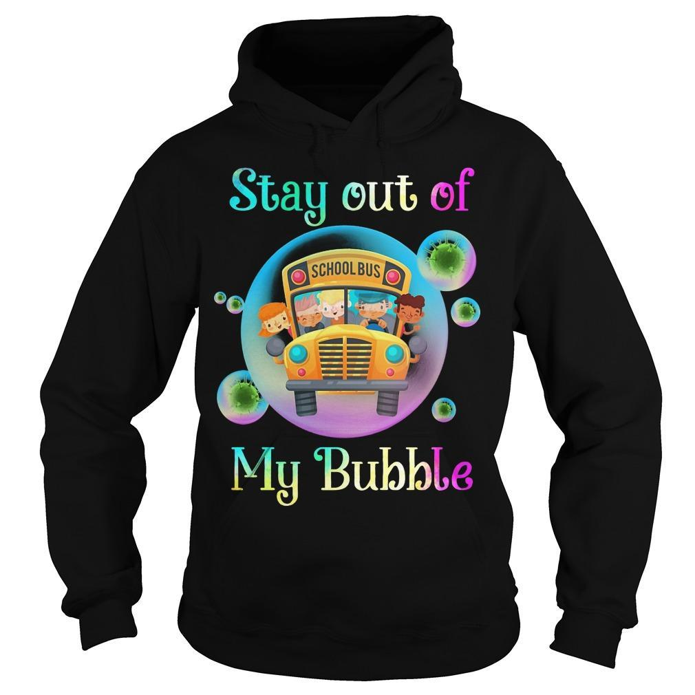 School Bus Stay Out Of My Bubble Hoodie