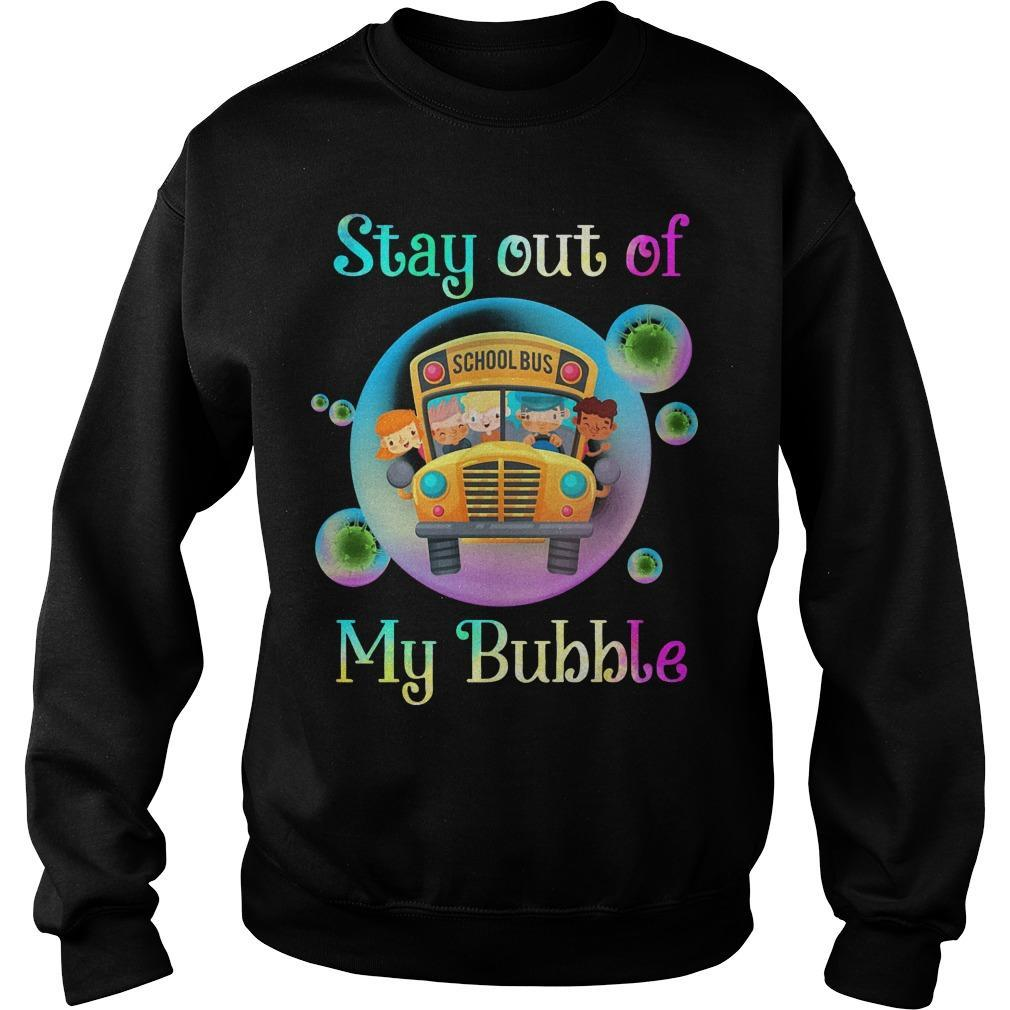 School Bus Stay Out Of My Bubble Sweater