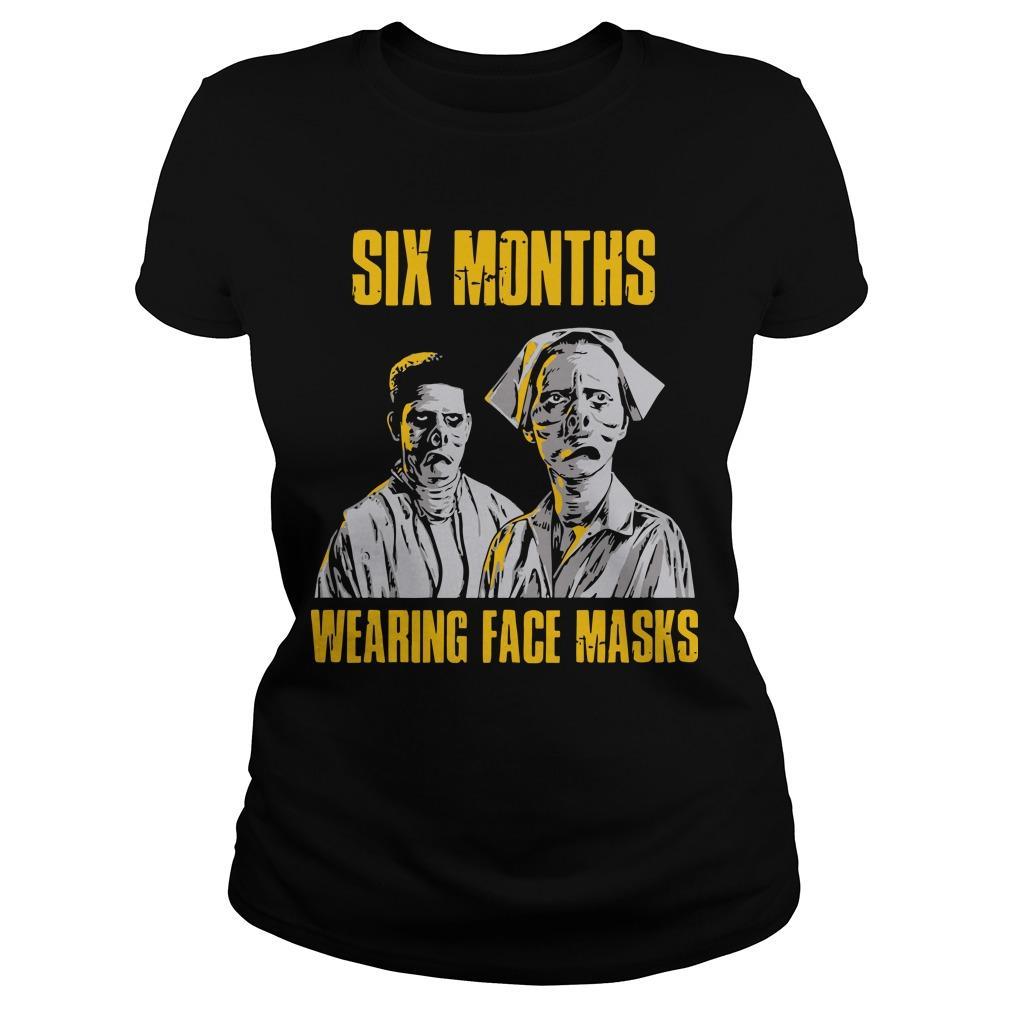 Six Months Wearing Face Masks Longsleeve