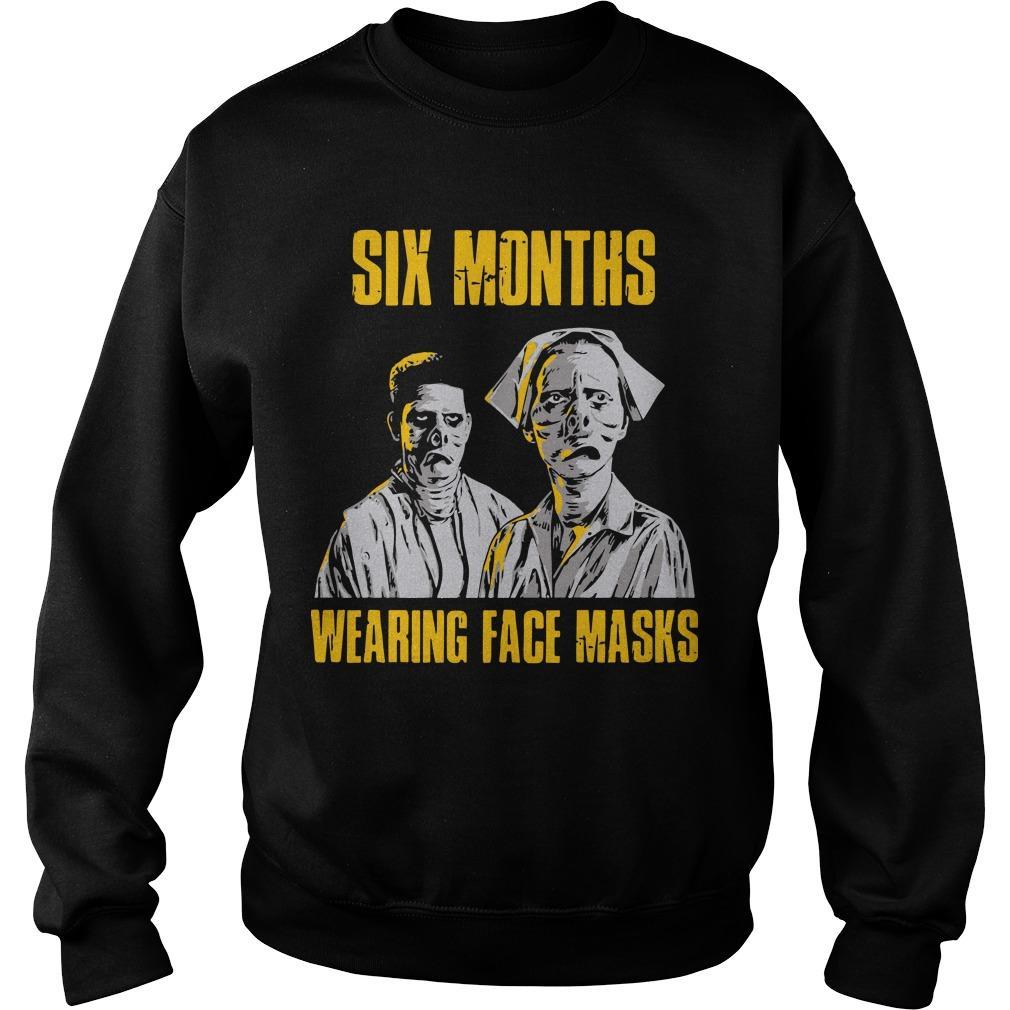 Six Months Wearing Face Masks Sweater