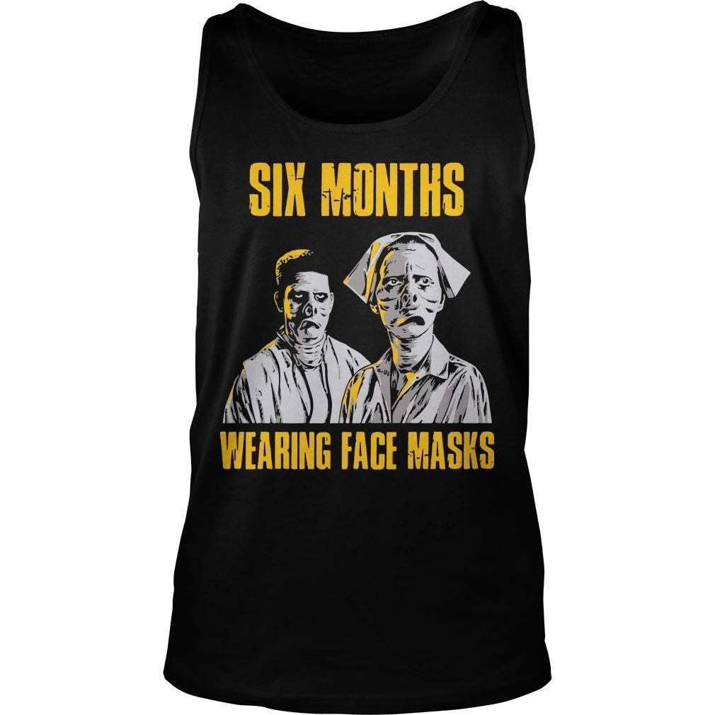 Six Months Wearing Face Masks Tank Top