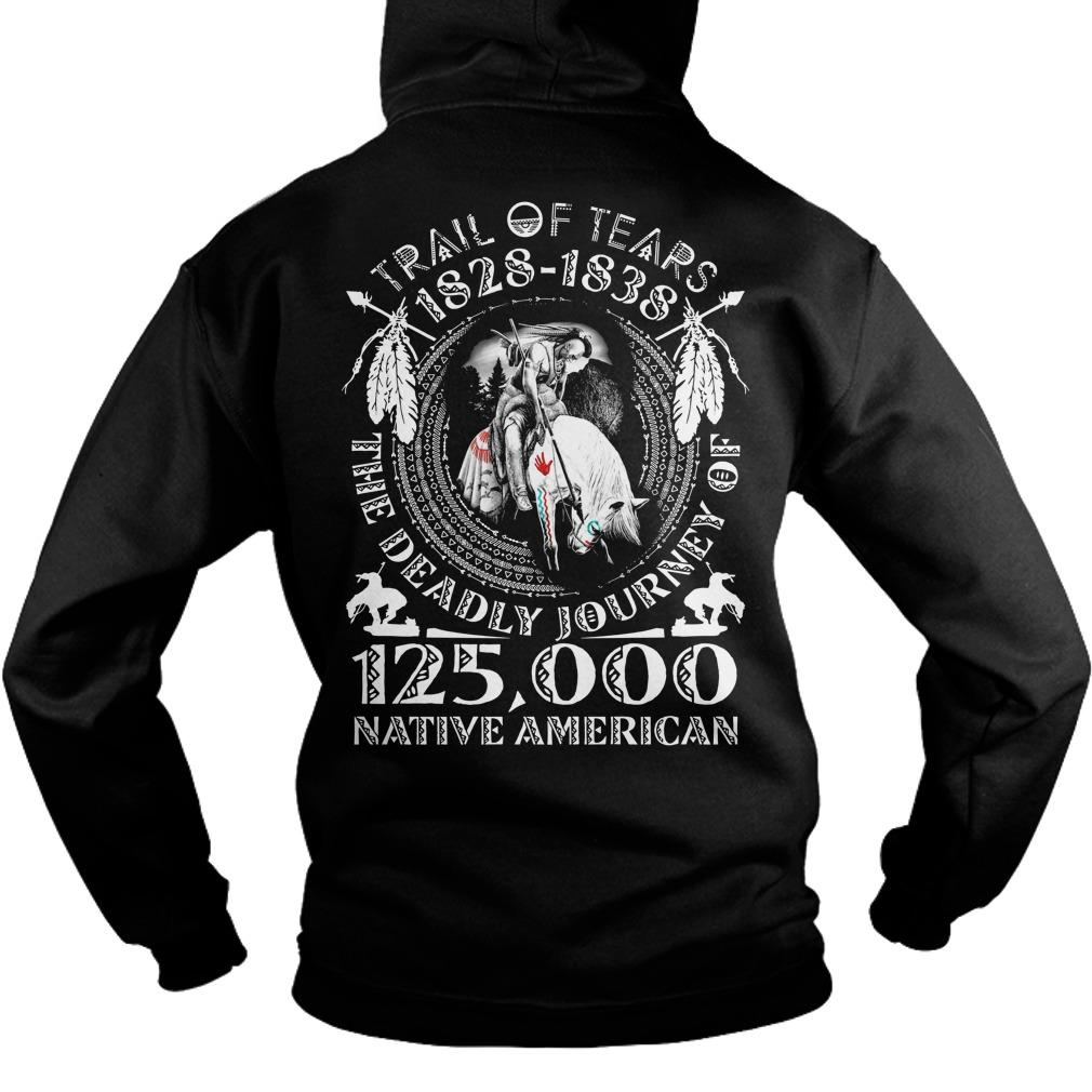 Trail Of Tears 1828 1838 The Deadly Journey Of 125000 Native American Hoodie