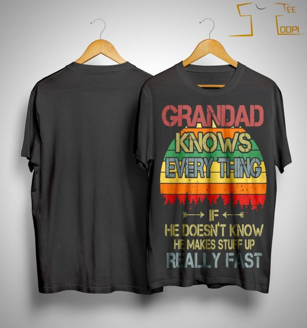 Vintage Grandad Knows Everything If He Doesn't Know Shirt
